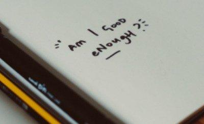 Am I Good Enough!