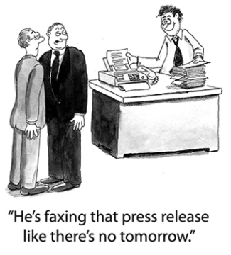 He's faxing that press release